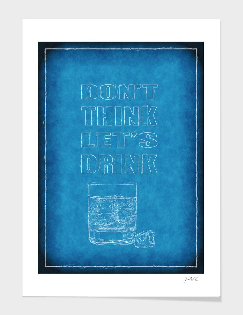 Don't Think - Let's Drink blueprint