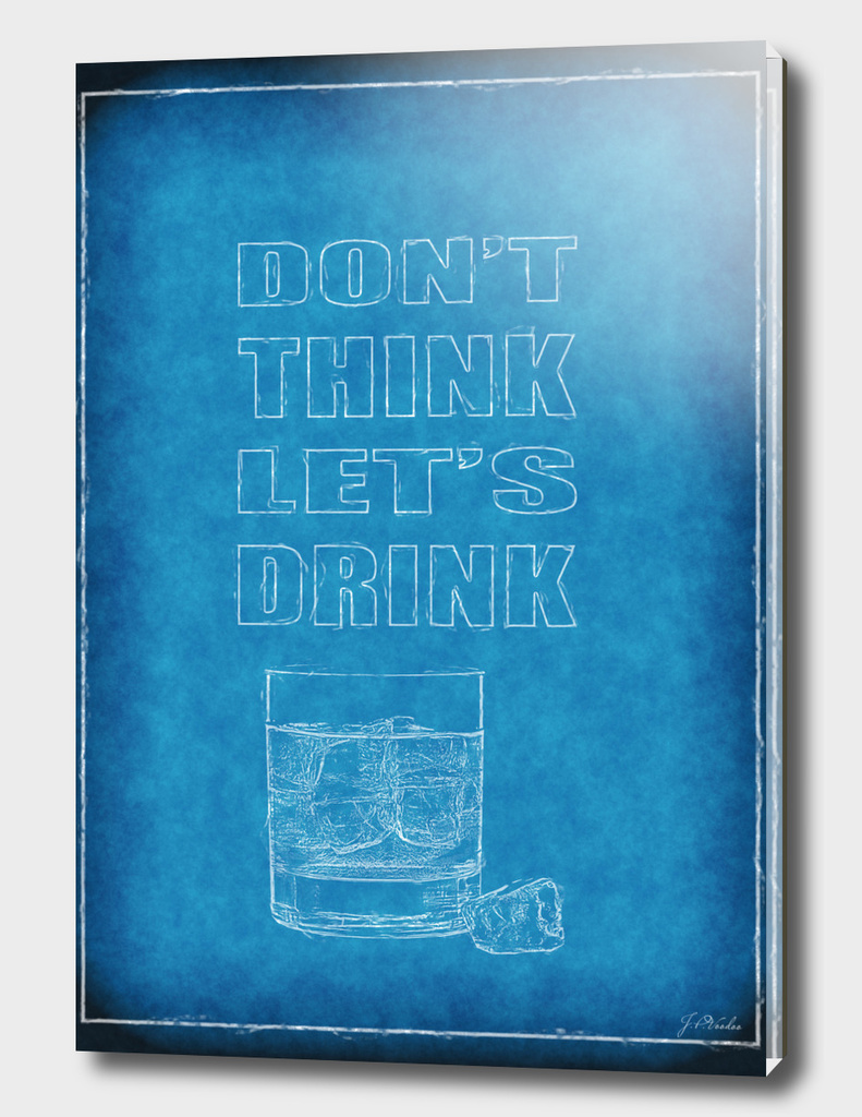 Don't Think - Let's Drink blueprint