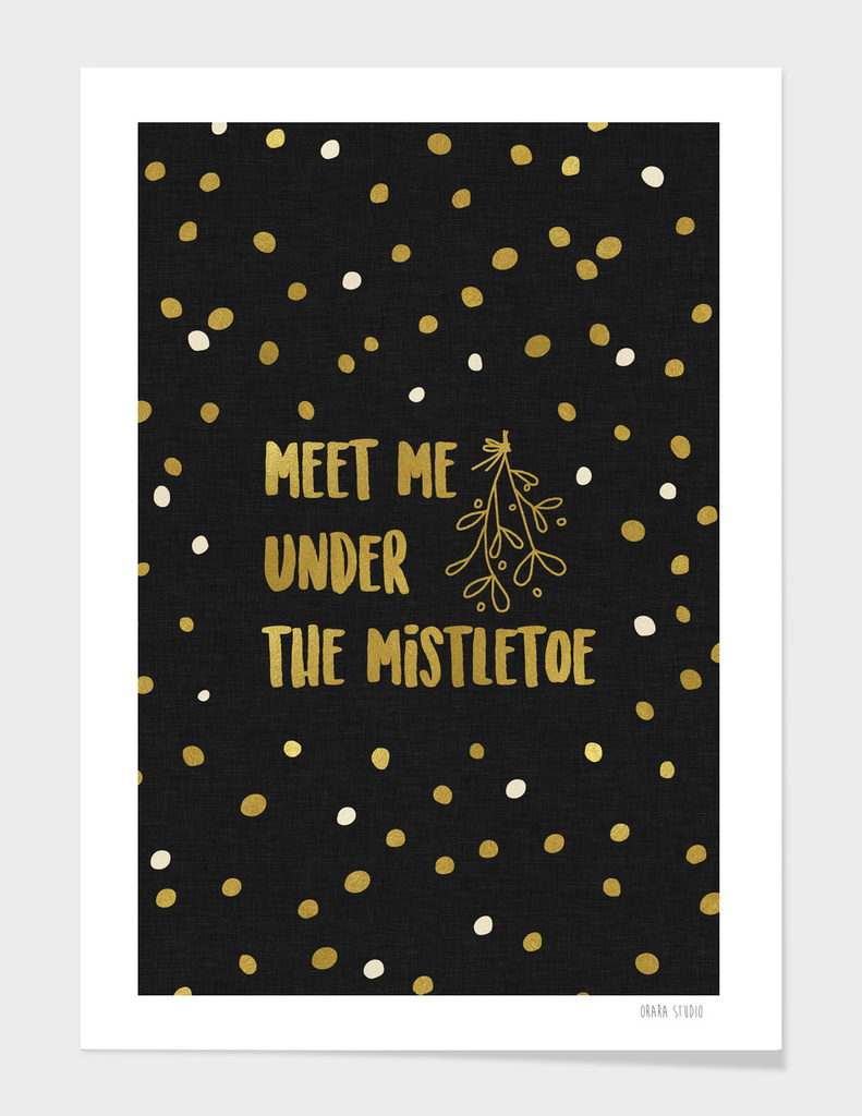 Meet Me Under The Mistletoe Gold
