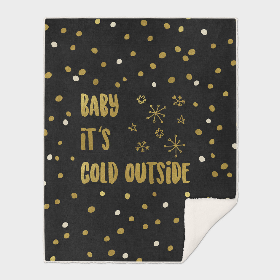 Baby It's Cold Outside Gold