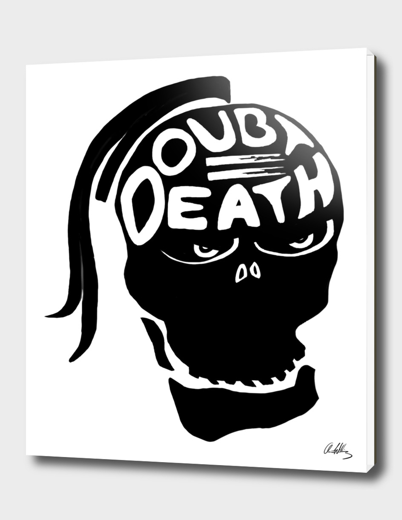 Doubt Equals Death