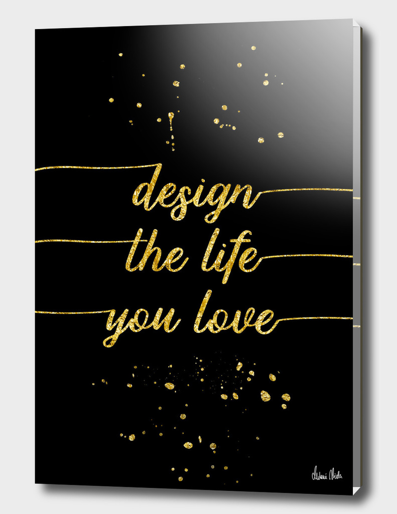 TEXT ART GOLD Design the life you love