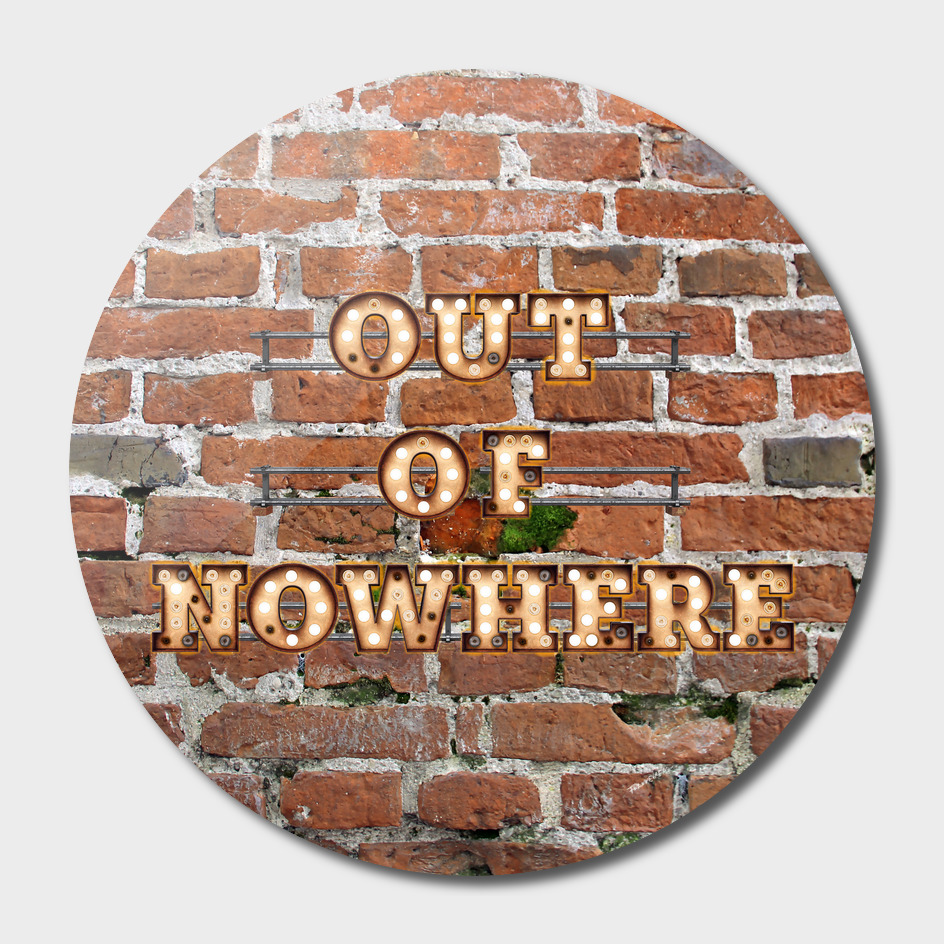 Out of Nowhere - Brick