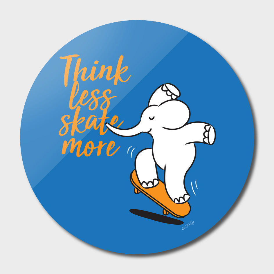 think less skate more