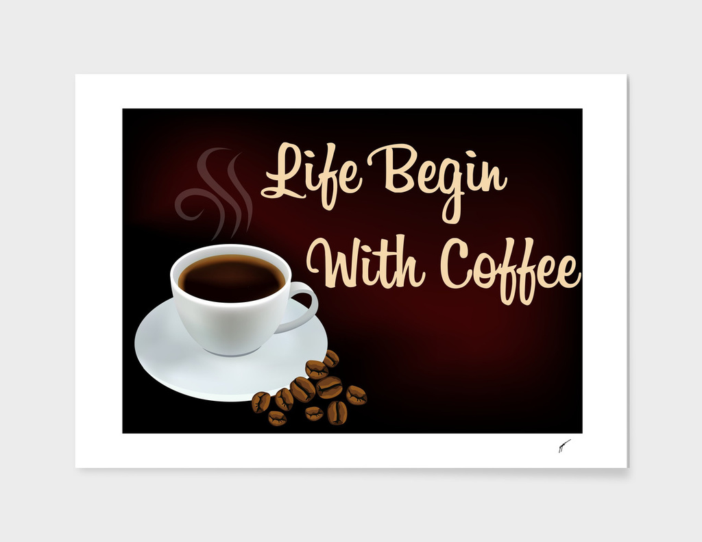 Coffee Poster 31 - Life Begin