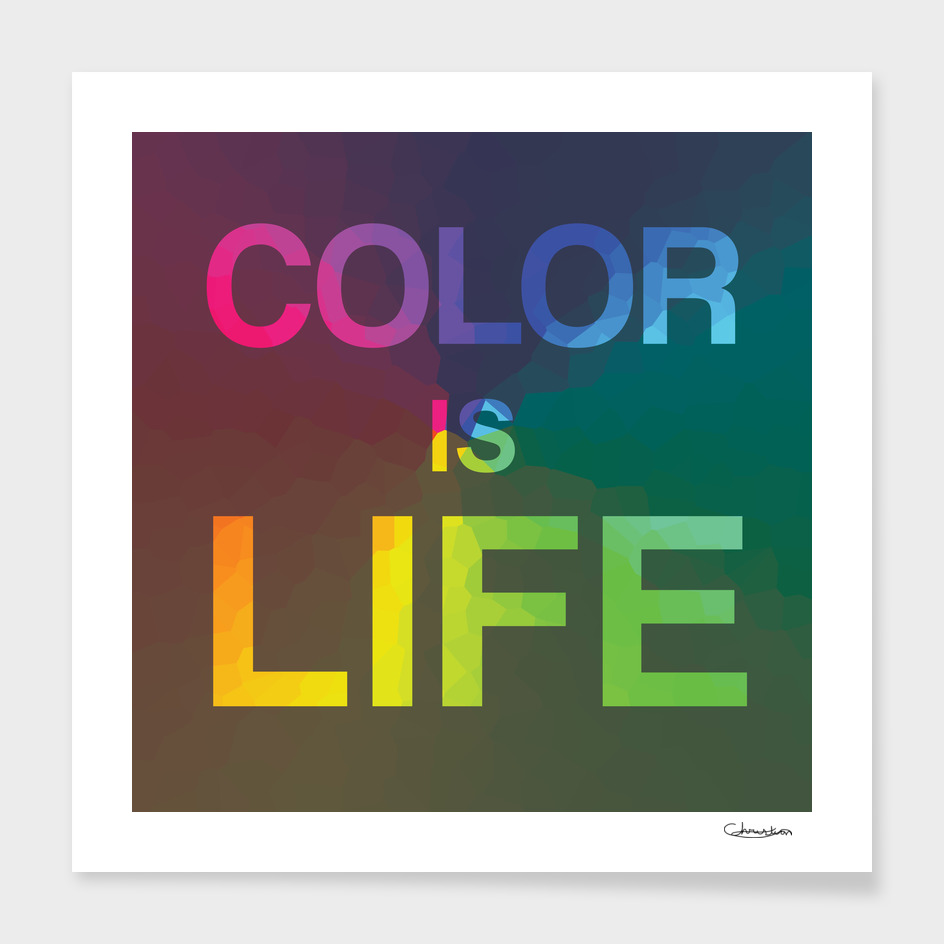 COLOR IS LIFE