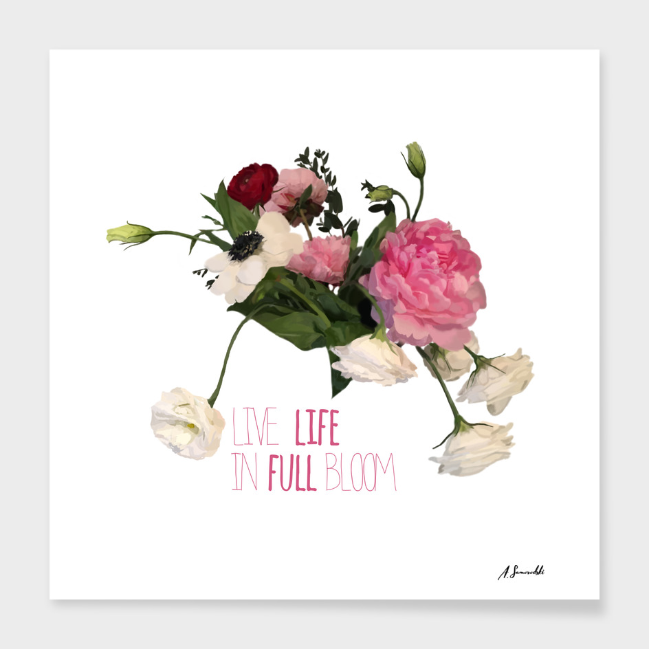 Live Life in a Full Bloom