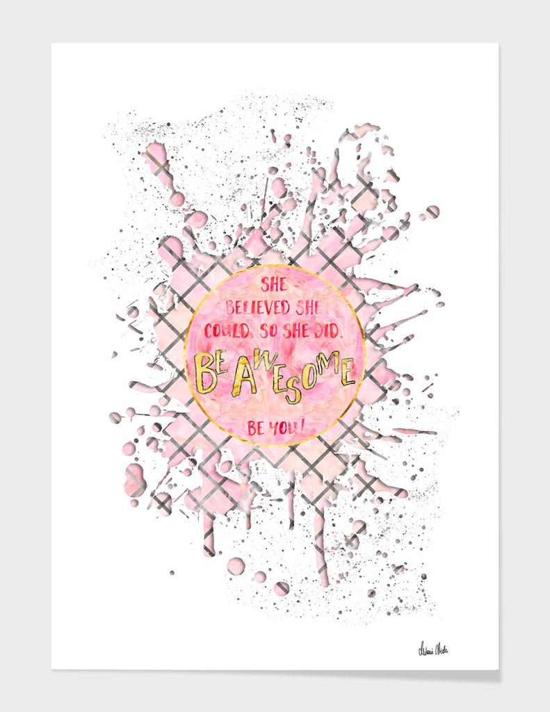 Text Art SHE BELIEVED | rose/white splashes