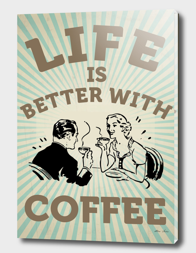 Life is better with Coffee, vintage