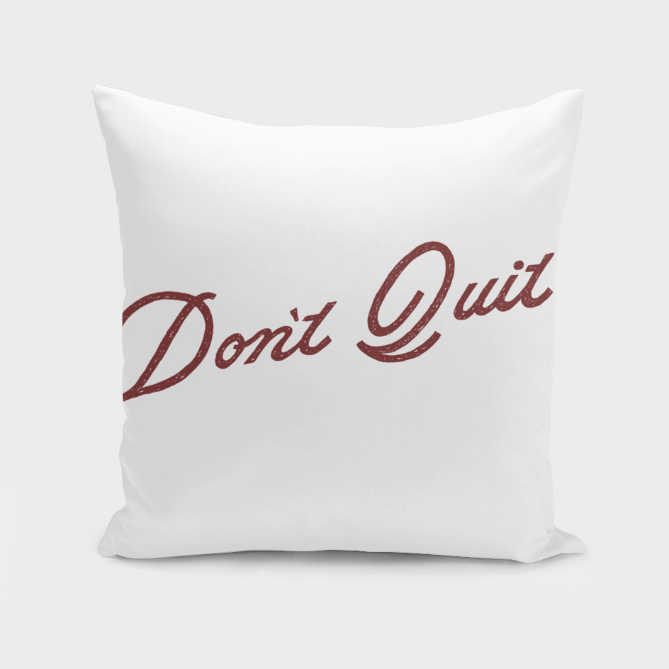 Don't Quit (Red)