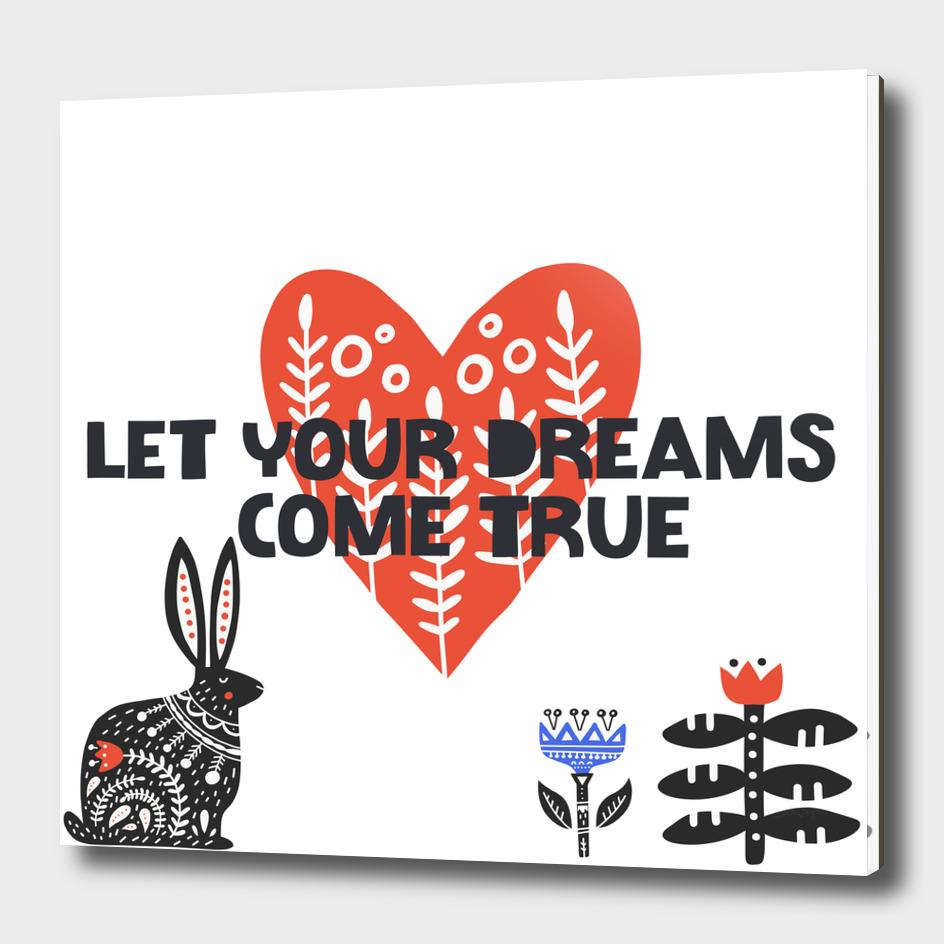 Let Your Dreams Come True