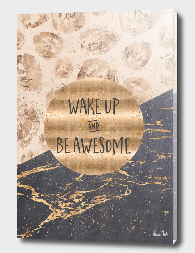GRAPHIC ART Wake up and be awesome