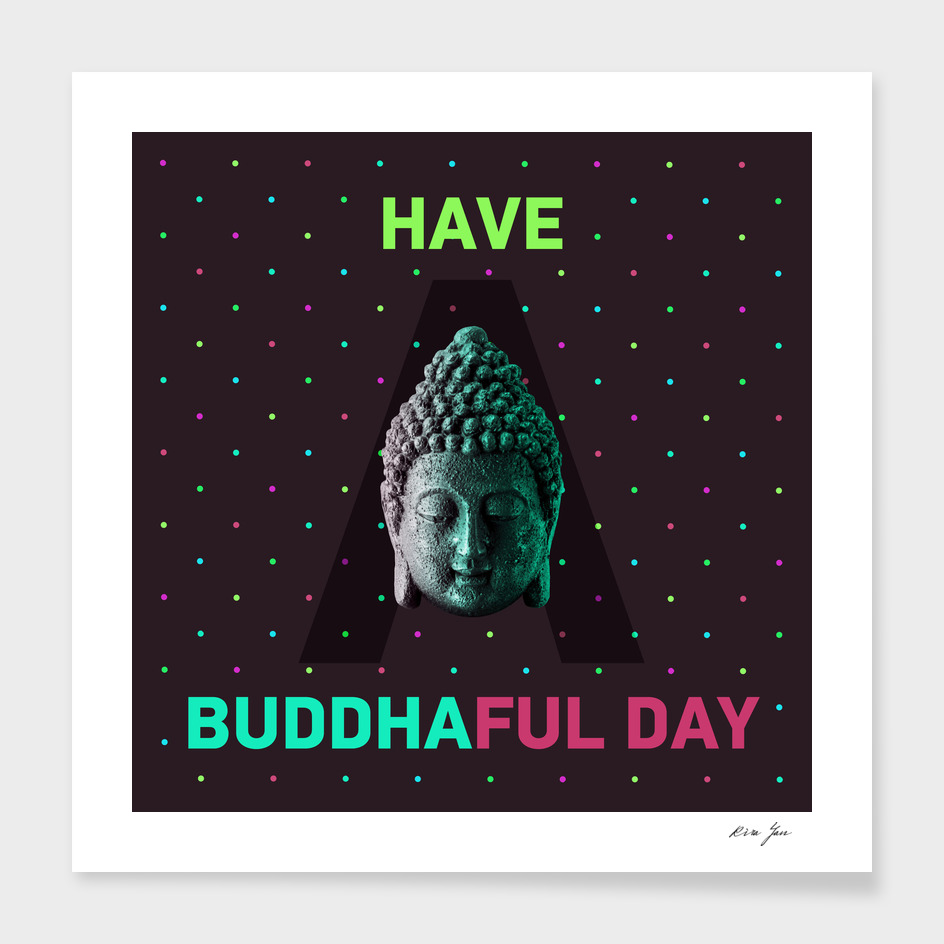 Have a Buddhaful Day