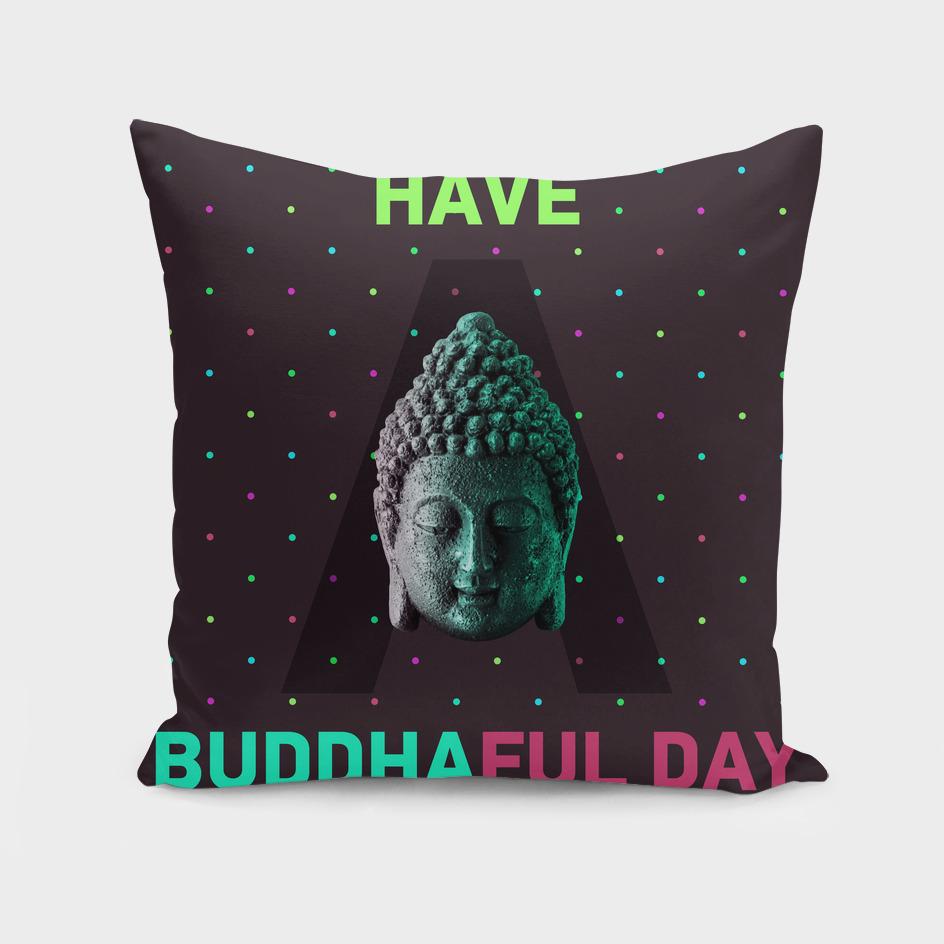 Have a Buddhaful Day