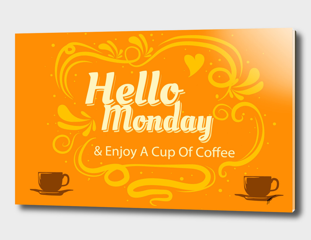 Quote Poster - 22 - Hello monday