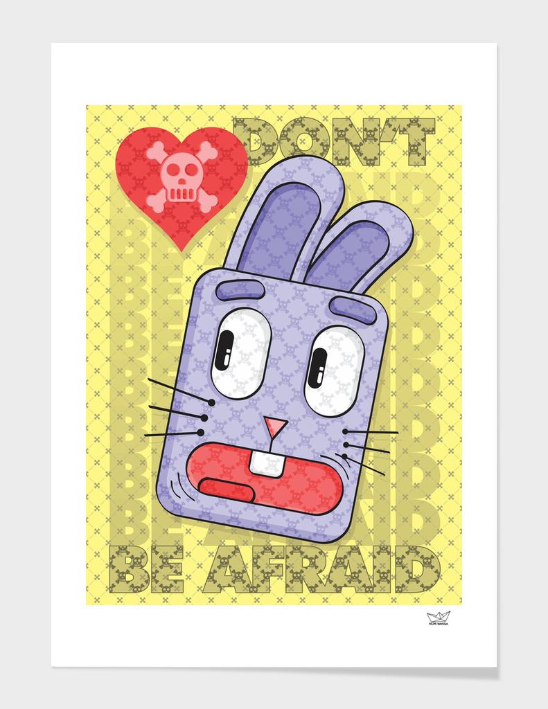 Rabbit Don't Be Afraid