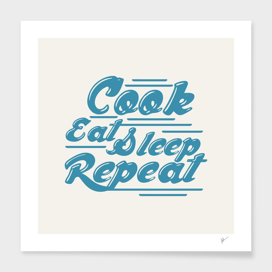 cook eat sleep repeat