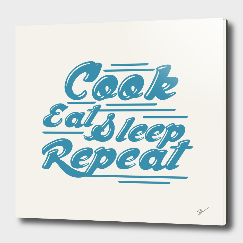 cook eat sleep repeat