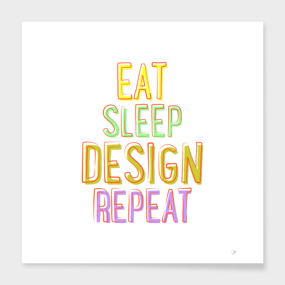 Eat Sleep Design Repeat