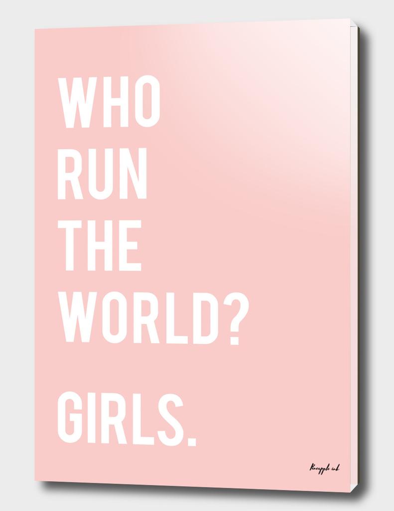 Who run the world? Girls.