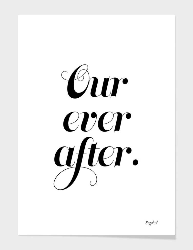 Our ever after