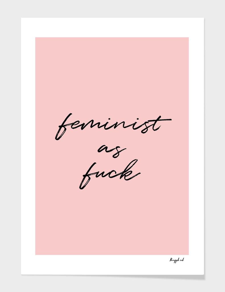 Feminist as fuck