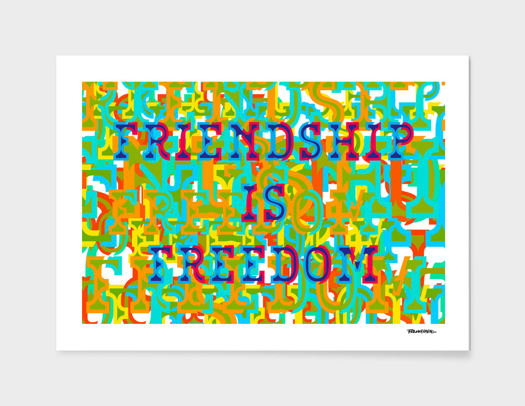 Friendship is Freedom – Typo
