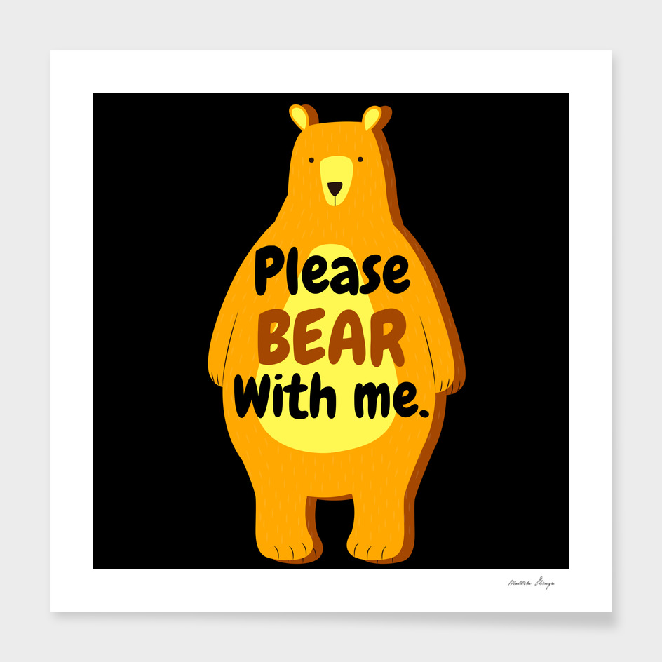 please bear with me