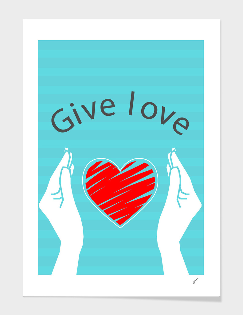 Quote Poster - 61 - Give Love