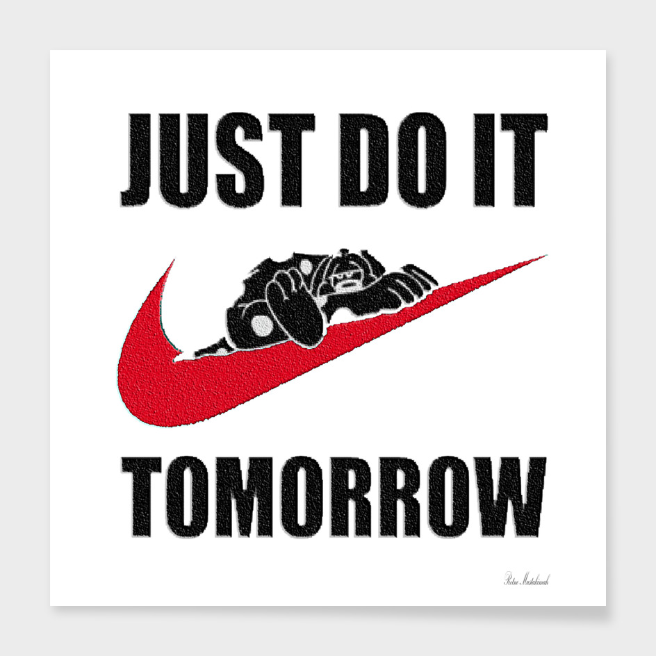 Just Do It Tomorrow