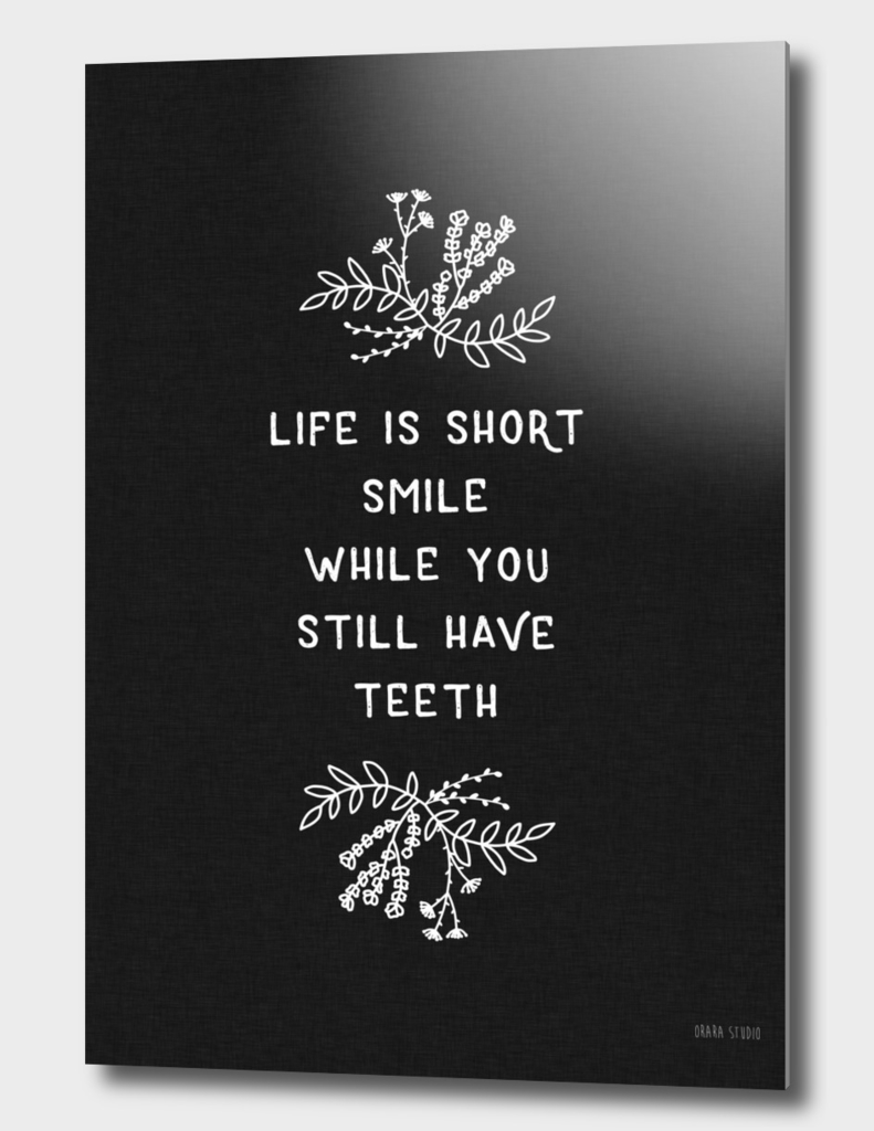 Life Is Short Smile