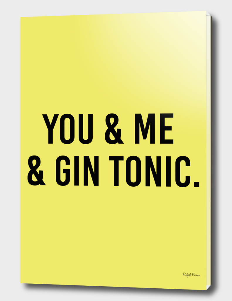 YOU & ME & GIN TONIC