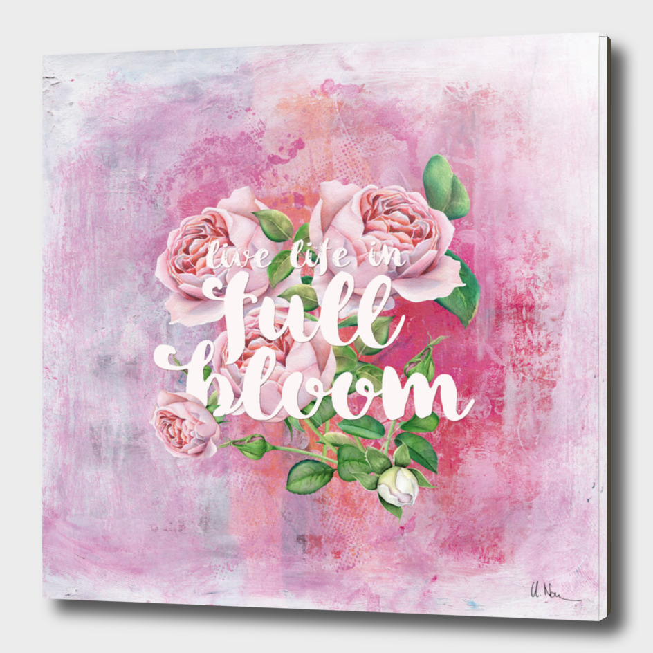 Live life in full bloom