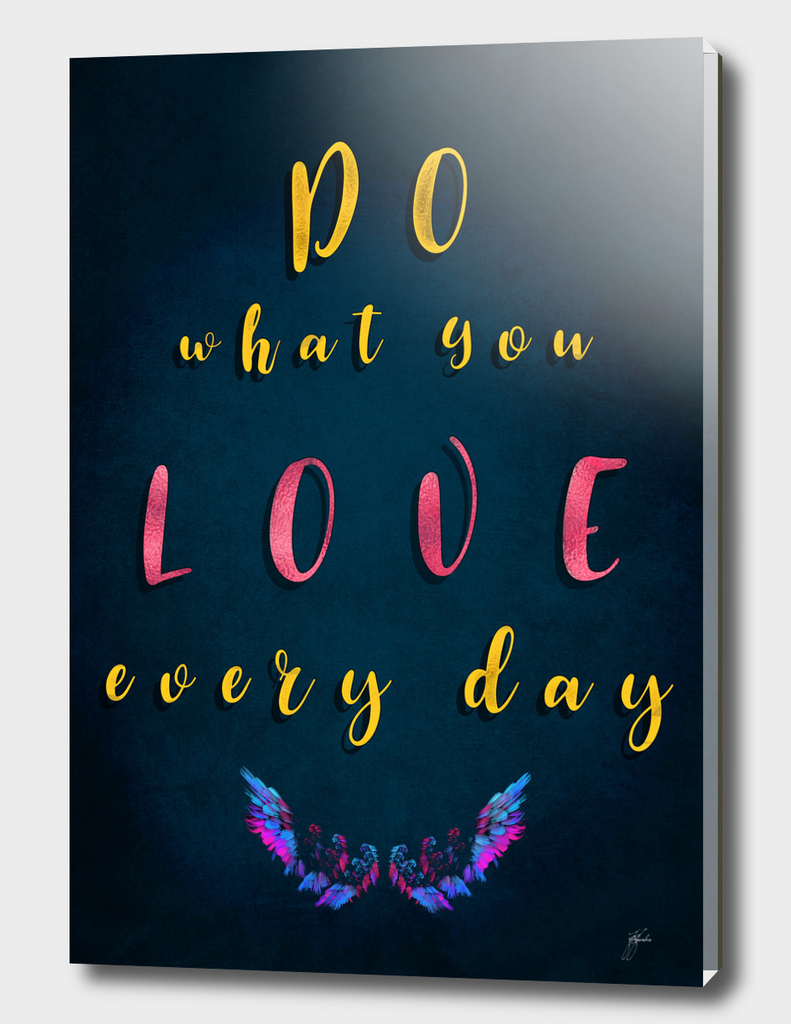 do what you love every day motivational quotes