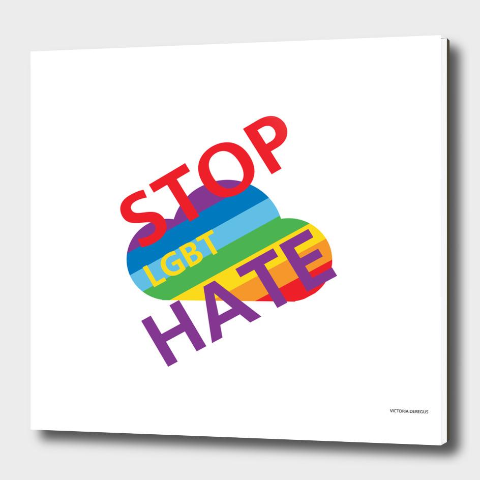 Stop HATE LGBT by Victoria Deregus_05