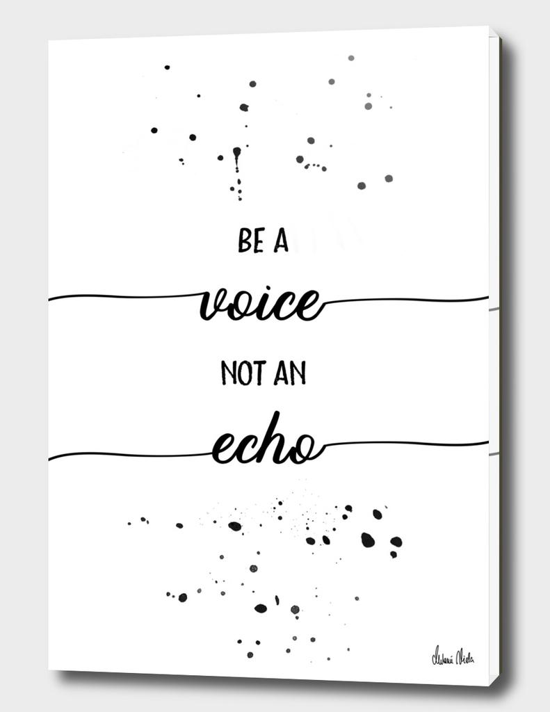 TEXT ART Be a voice not an echo