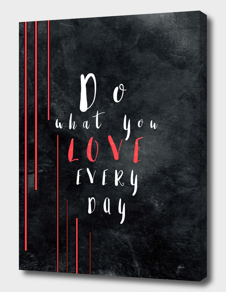 Do what you love every day #motivationialquote