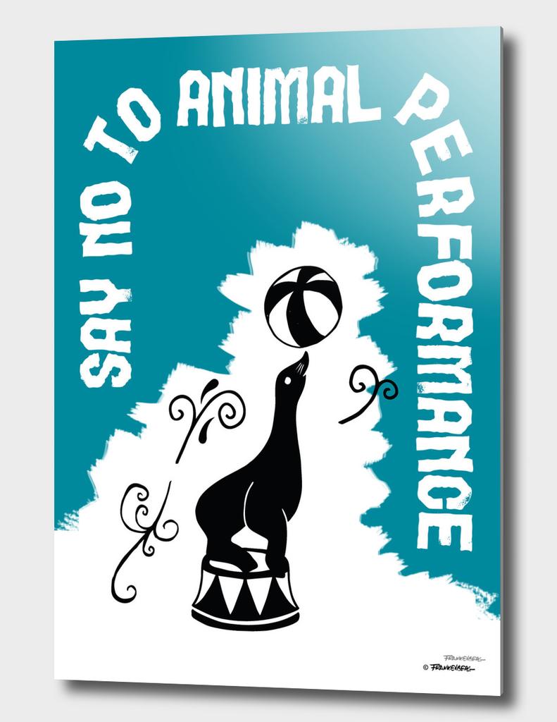 Say NO to Animal Performance – Seal