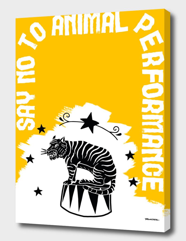 Say NO to Animal Performance – Tiger