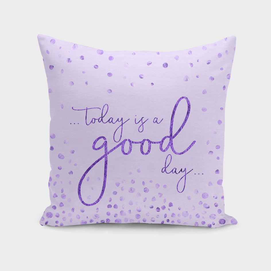 Text Art TODAY IS A GOOD DAY | glittering ultraviolet