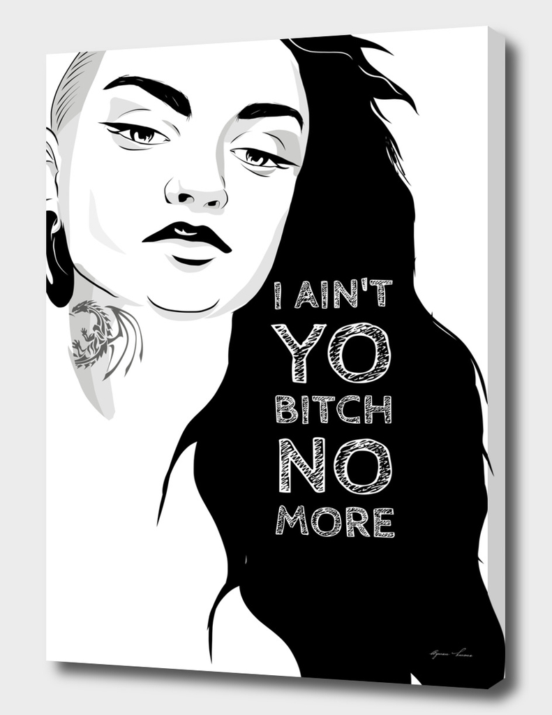 I'm not your Bitch