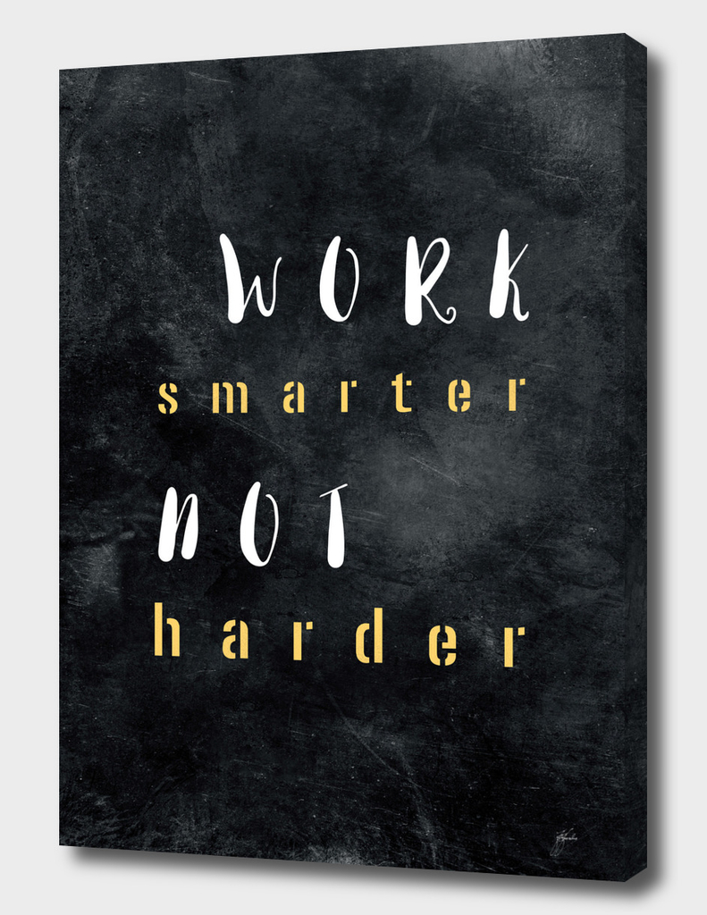 Work smarter not harder #motivationialquote