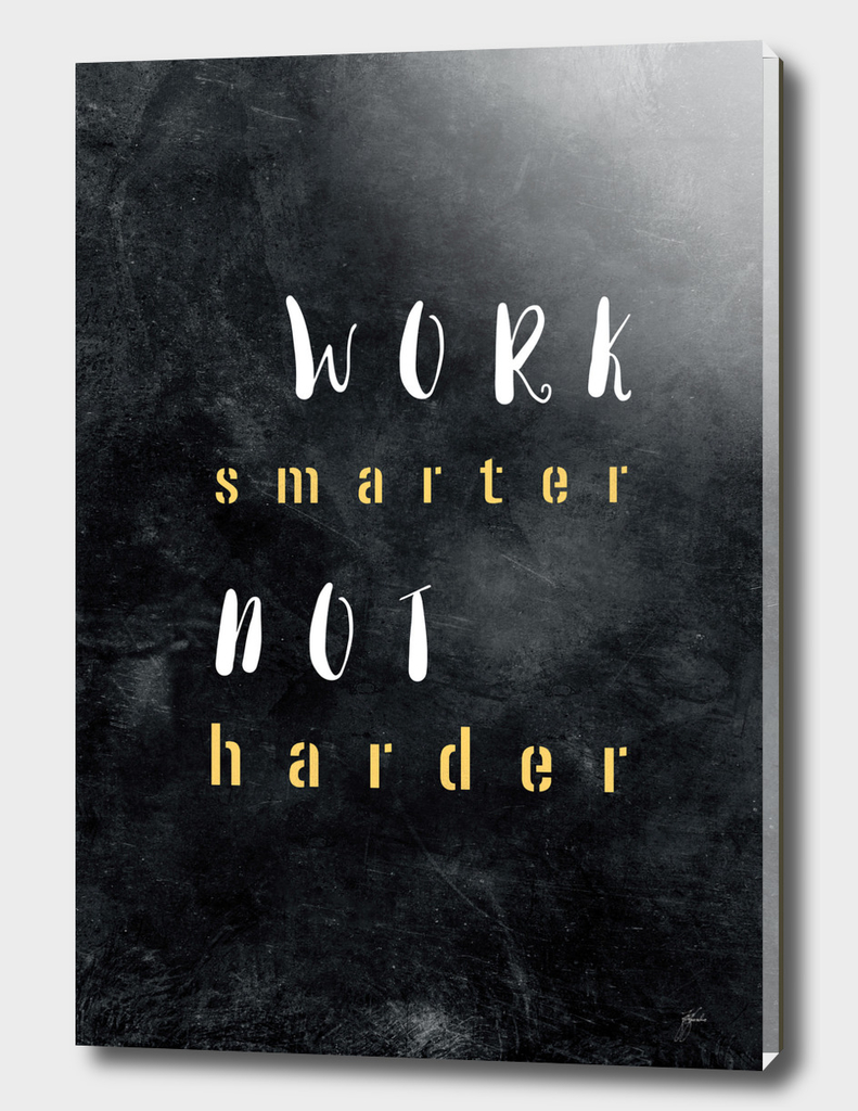 Work smarter not harder #motivationialquote