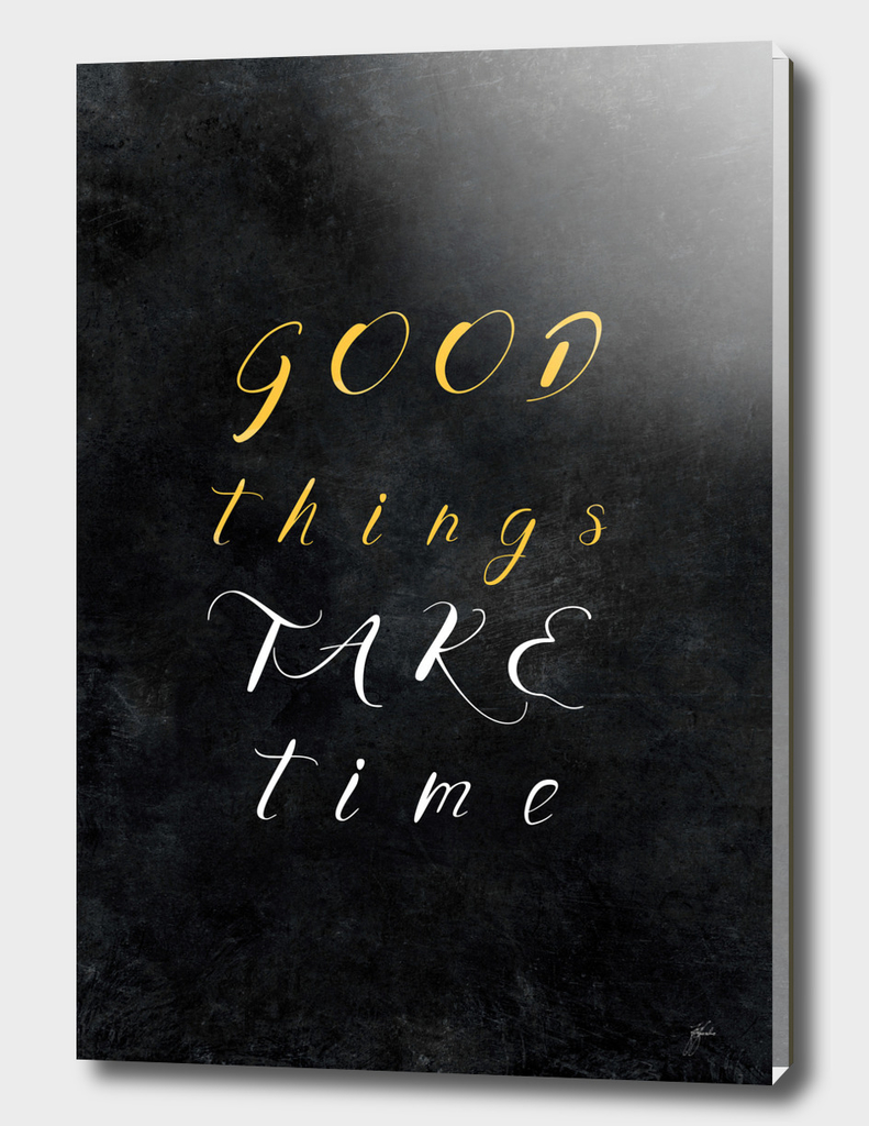 Good things take time #motivationialquote