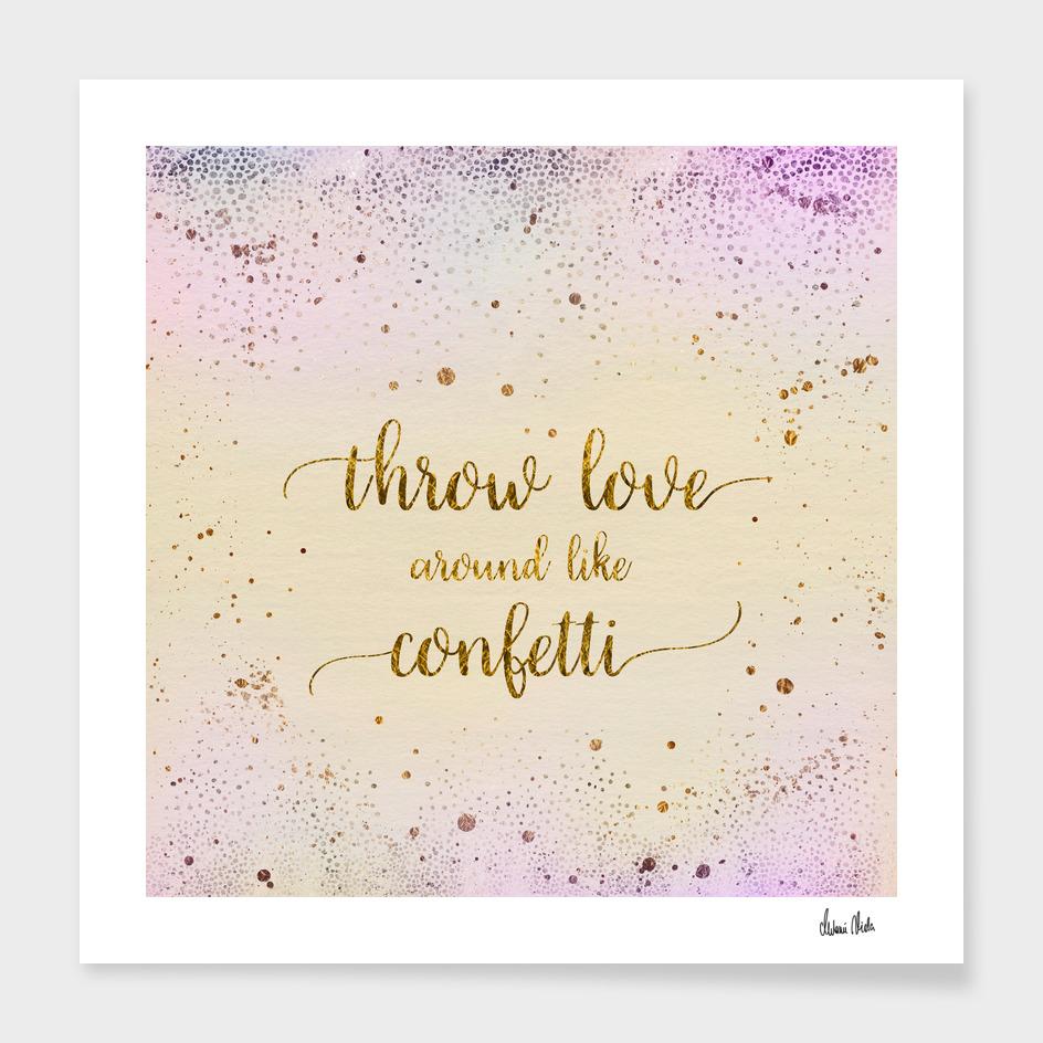 Text Art THROW LOVE AROUND LIKE CONFETTI | glittering colors