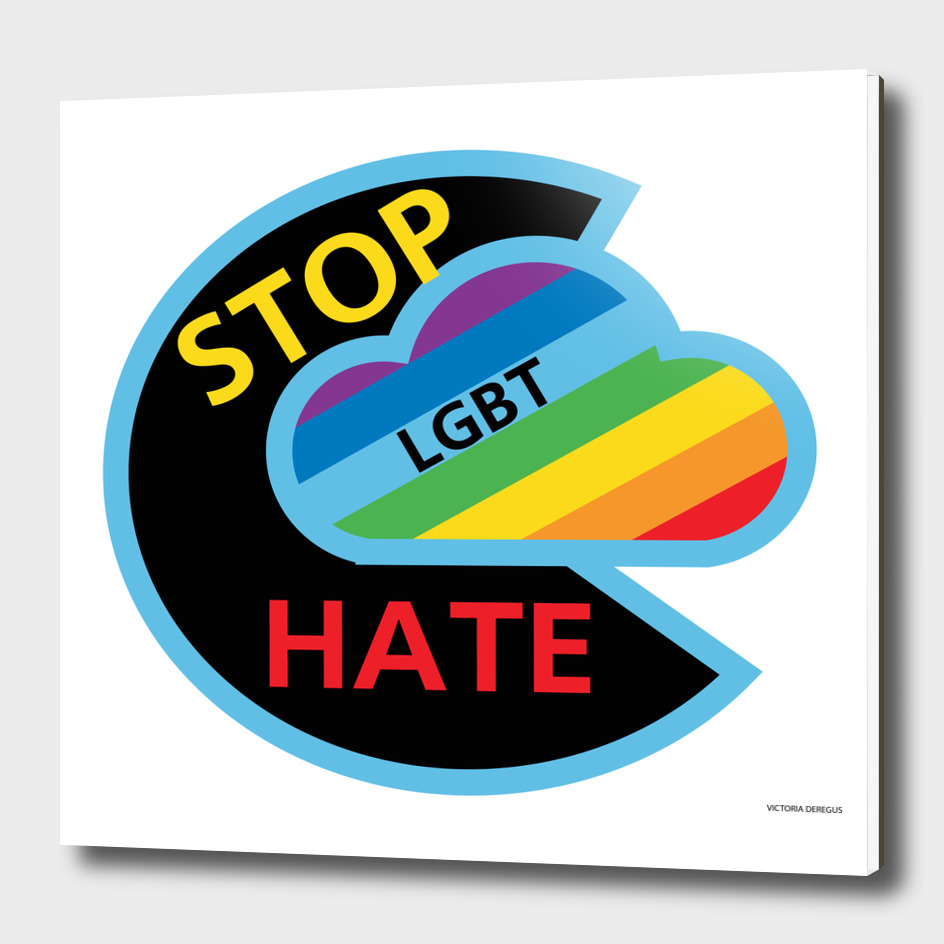 Stop HATE LGBT by Victoria Deregus_02