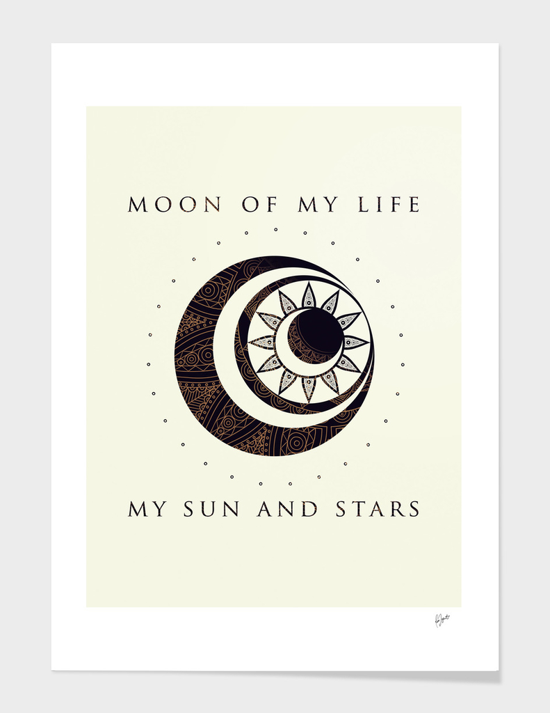 Moon of My Life... My Sun and Stars