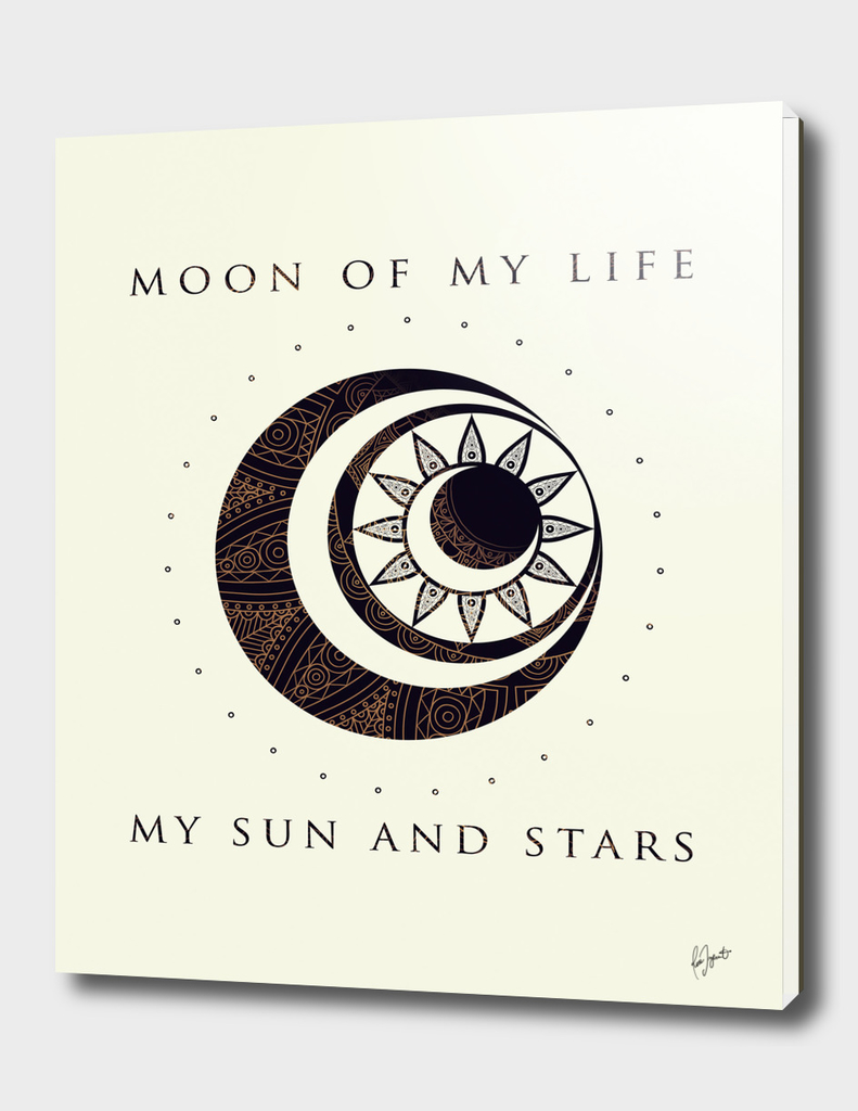 Moon of My Life... My Sun and Stars