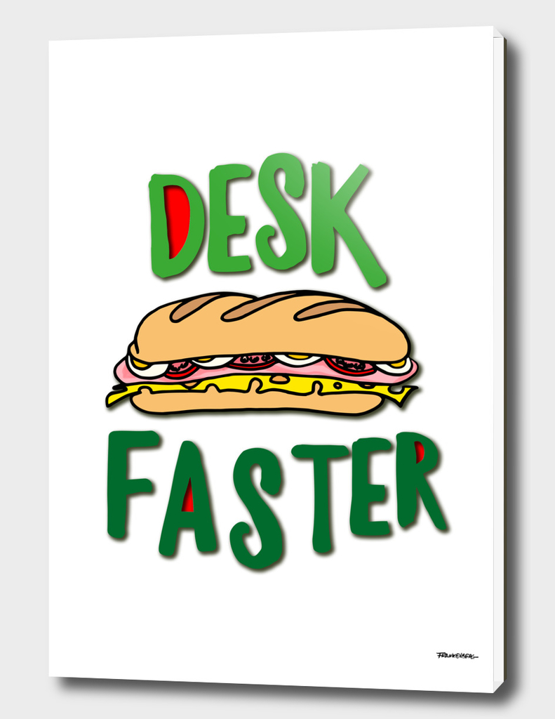 Desk Faster