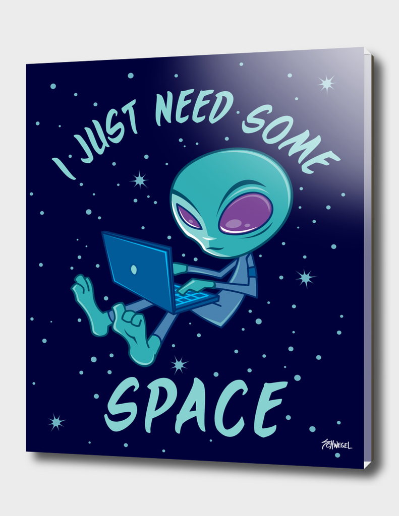 I Just Need Some Space Alien with Laptop